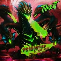 Threat Feat Born I Music Dragonfire