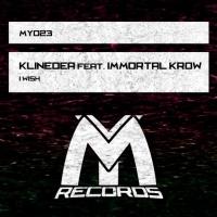Klinedea Feat Immortal Krow I Wish
