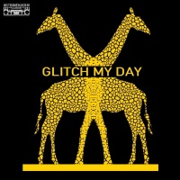 Nu Disco Bitches, Jason Rivas, Glitchdropper, Flowzhaker Glitch My Day
