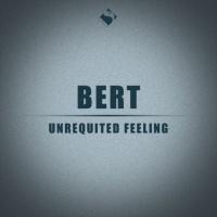 Bert Unrequited Feeling