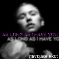 Marques Skot As Long As I Have You