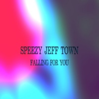 Speezy Jeff Town Falling For You