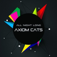 Axiom Cats All Night Long
