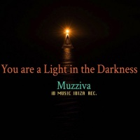 Muzziva You Are A Light In The Darkness