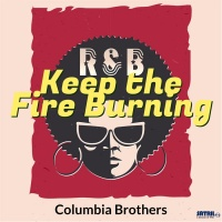 Columbia Brothers Keep The Fire Burning