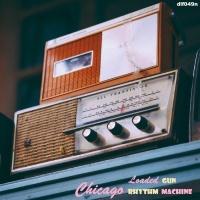 Chicago Rhythm Machine Loaded Gun