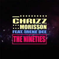 Chrizz Morisson Feat. Irene Dee The Nineties