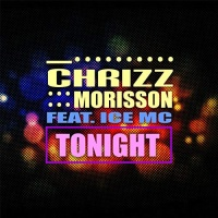 Chrizz Morisson Feat. Ice MC Tonight
