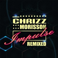 Chrizz Morisson Impulse Remixed
