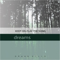 Drawn Hills Keep On Play The Song/Dreams