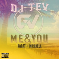 Dj Tev Feat Michaela Paladio & Kwoat ME & U