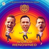 D-block & S-te-fan & Dj Isaac World Renowned