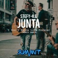 Stefy-k, Junta I Don\'t Wanna Live Forever