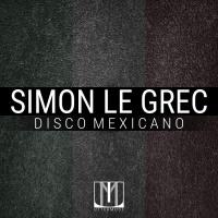 Simon Le Grec Disco Mexicano