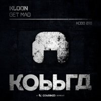 Kloon Get Mad