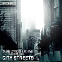Charly Lownoise, Re-style Feat Ricardo Moreno City Streets