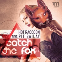 Hot Raccoon feat. Pit Bailay Catch The Fox 2.0