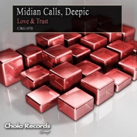 Midian Calls & Deepic Love & Trust