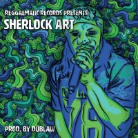 Dublaw Meets Sherlock Art Reggaematic Records Presents: Sherlock Art