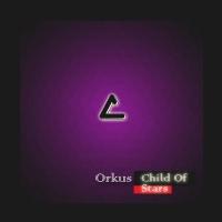 Orkus Child Of Stars