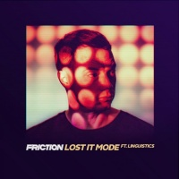 Friction Lost It Mode