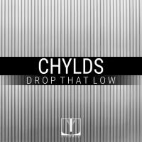 Chylds Drop That Low