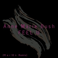 Anne Marie Bush Feel U