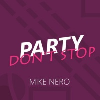 Mike Nero Party Don't Stop