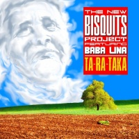 The New Bisquits Project Feat. Baba Lina Ta-Ra-Taka