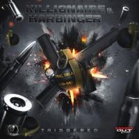 Killionaire, Harbinger Triggered