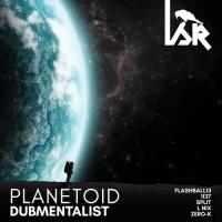 Dubmentalist Planetoid