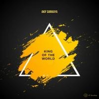 Akif Sarikaya King Of The World