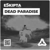 E5kipta Dead Paradise