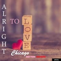 Chicago Rhythm Machine Alright To Love EP