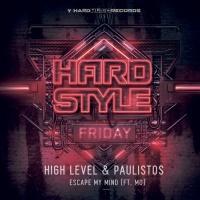 High Level & Paulistos Feat Mo Escape My Mind