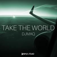 Djmaq Take The World