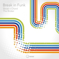 Break N Chord & The Broker Break In Funk