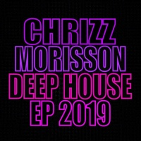 Chrizz Morisson Deep House EP 2019