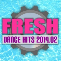 VA Fresh Dance Hits 2019.02
