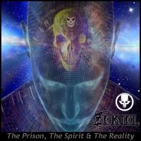 Zekiel The Prison, The Spirit & The Reality