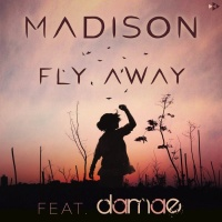 Madison Feat Damae Fly Away