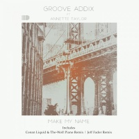 Groove Addix Feat Annette Taylor Make My Name