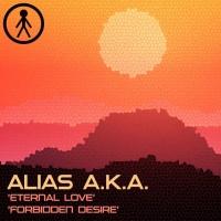Alias Aka Eternal Love/Forbidden Desire