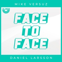 Mike Versuz, Daniel Larsson Face To Face