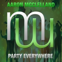 Aaron Mcclelland Party Everywhere