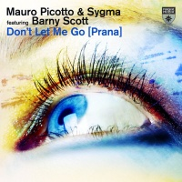 Mauro Picotto Don't Let Me Go (Prana)