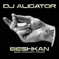 DJ Aligator Beshkan (Snap Your Dirty Fingaz)