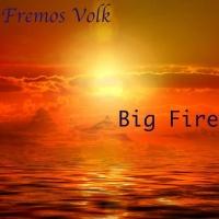 Fremos Volk Big Fire