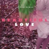 Tom Scall Beautiful Love