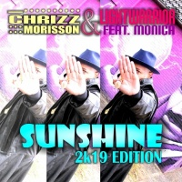 Chrizz Morisson And Lightwarrior Feat. Monica Sunshine  2k19 Edition